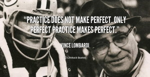 quote-Vince-Lombardi-practice-does-not-make-perfect-only-perfect-41781