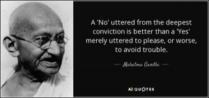 quote-a-no-uttered-from-the-deepest-conviction-is-better-than-a-yes-merely-uttered-to-please-mahatma-gandhi-10-58-38